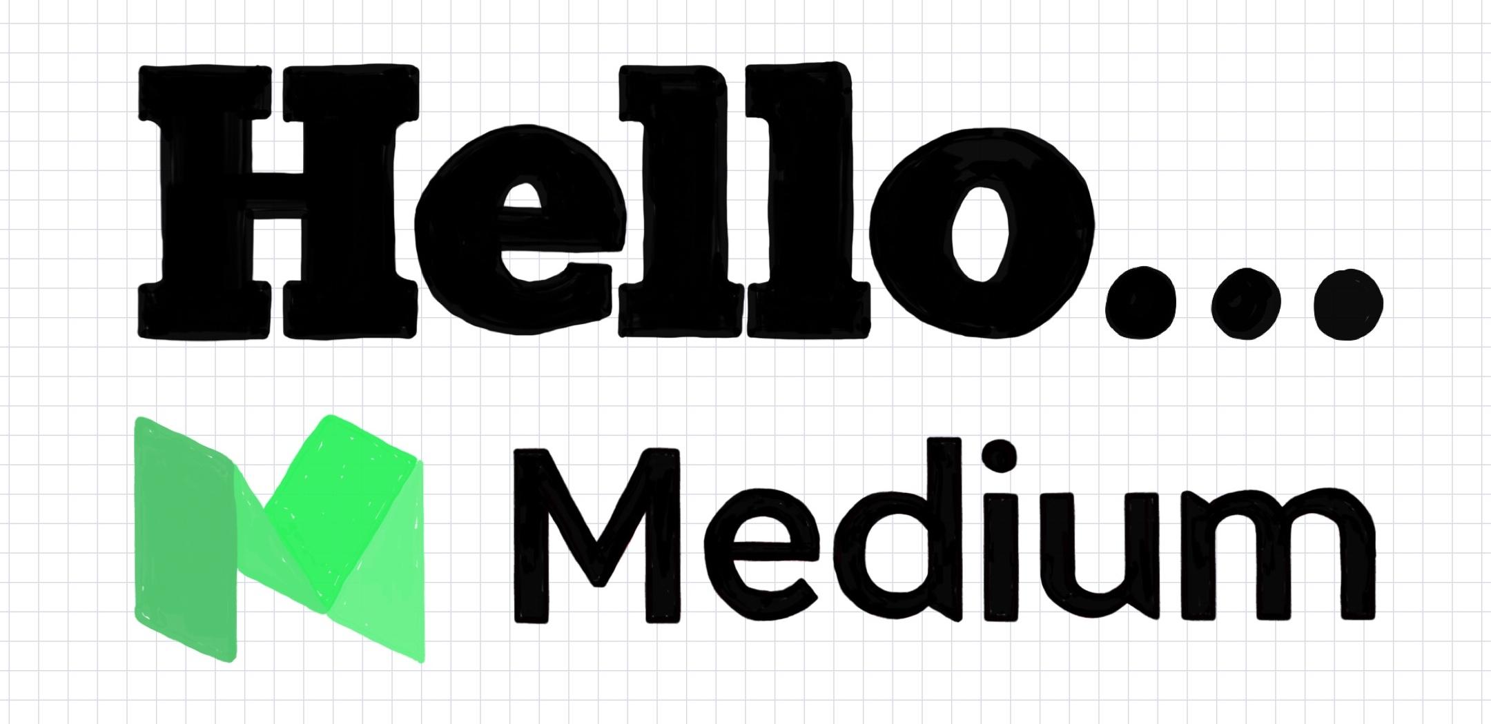 Hello Medium